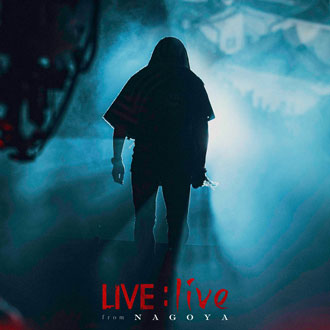 New DVD「LIVE:live from Nagoya」